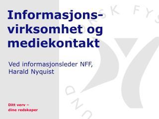 Informasjons-virksomhet og mediekontakt