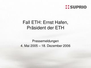 Fall ETH: Ernst Hafen,  Pr sident der ETH
