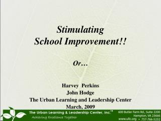 Stimulating School Improvement!! Or…