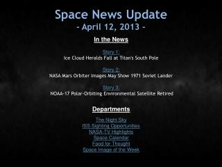Space News Update - April 12, 2013 -
