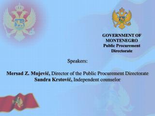GOVERNMENT OF MONTENEGRO Public Procurement Directorate