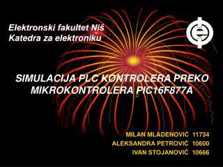 SIMULACIJA PLC KONTROLERA PREKO MIKROKONTROLERA PIC16F877A