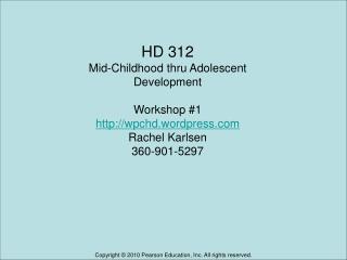HD 312 Mid-Childhood thru Adolescent Development Workshop #1 wpchd.wordpress