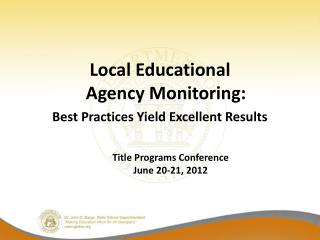 Local Educational  Agency Monitoring: Best Practices Yield Excellent Results