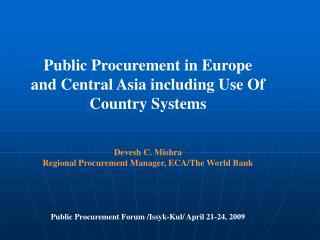 Public Procurement in Europe and Central Asia including Use Of Country Systems Devesh C. Mishra