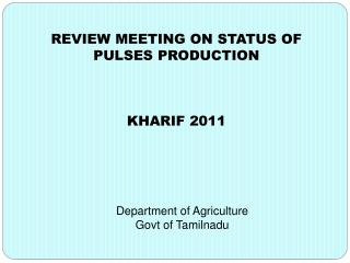 REVIEW MEETING ON STATUS OF PULSES PRODUCTION  KHARIF 2011
