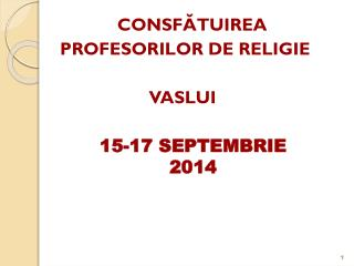 CONSF ĂTUIREA PROFESORILOR  DE RELIGIE VASLUI