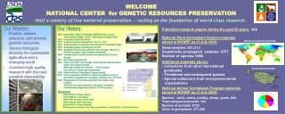 Our Mission: Acquire, assess,       preserve, and provide       genetic resources