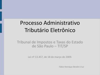 Processo Administrativo Tribut rio Eletr nico
