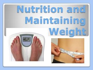 Nutrition and Maintaining Weight