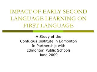 IMPACT OF EARLY SECOND LANGUAGE LEARNING ON FIRST LANGUAGE