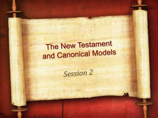 The New Testament  and Canonical Models