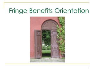 Fringe Benefits Orientation
