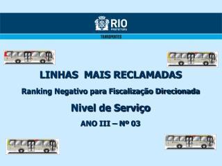 LINHAS  MAIS RECLAMADAS Ranking Negativo para Fiscalização Direcionada Nivel de Serviço