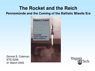 The Rocket and the Reich Pennem ü nde and the Coming of the Ballistic Missile Era