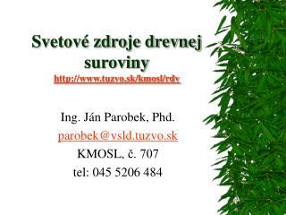 Svetové zdroje drevnej suroviny tuzvo.sk/kmosl/rdv