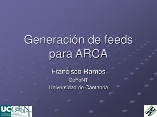 Generación de feeds para ARCA