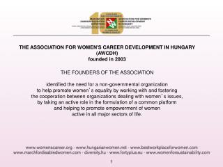THE ASSOCIATION FOR WOMEN'S CAREER DEVELOPMENT IN  H UNGARY ( AWCDH ) founded  in  2003