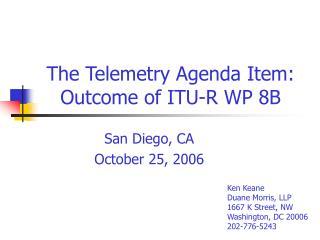 The Telemetry Agenda Item: Outcome of ITU-R WP 8B