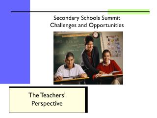 Secondary Schools Summit Challenges and Opportunities