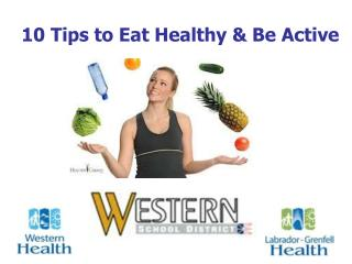 10 Tips to Eat Healthy & Be Active