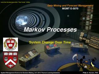 Markov Processes System Change Over Time