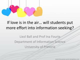 If love is in the air… will students put more effort into information seeking?