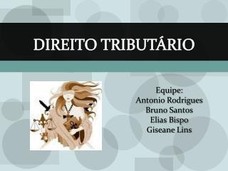 Equipe: Antonio Rodrigues Bruno Santos Elias Bispo Giseane  Lins