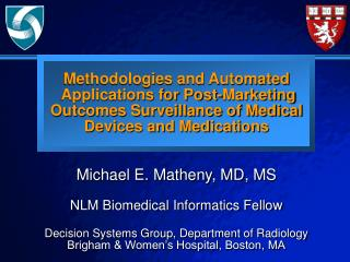 Michael E. Matheny, MD, MS NLM Biomedical Informatics Fellow