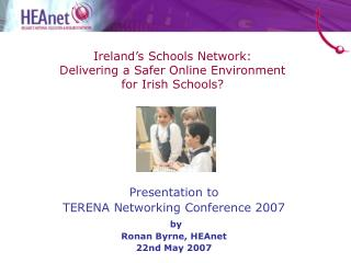 Ireland�s Schools Network:  Delivering a Safer Online Environment  for Irish Schools?