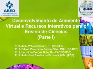 Desenvolvimento de Ambiente Virtual e Recursos Interativos para o Ensino de Ciências (Parte I)