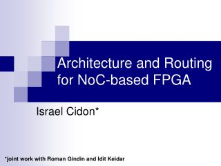 Architecture and Routing for NoC-based FPGA