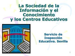 La Sociedad de la Informaci�n y el Conocimiento  y los Centros Educativos