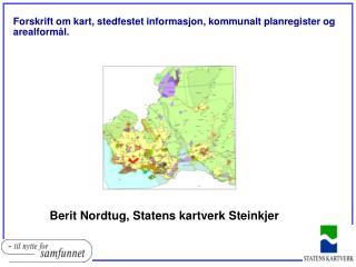 Forskrift om kart, stedfestet informasjon, kommunalt planregister og arealform�l.