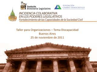 Taller para Organizaciones  –  Tema Discapacidad Buenos Aires 25 de noviembre de 2011