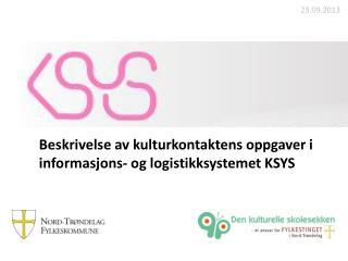 Beskrivelse av kulturkontaktens oppgaver i informasjons- og logistikksystemet KSYS