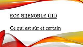 ECE Grenoble (III )