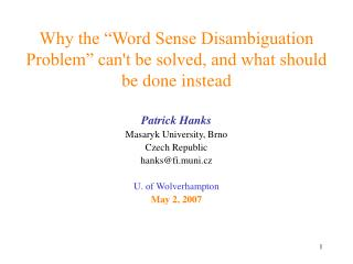 "Why the ""Word Sense Disambiguation Problem"" can't be solved, and what should be done instead"