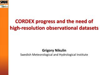 CORDEX progress and the need of high-resolution observational datasets