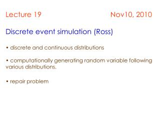 Lecture 19                                   Nov10, 2010 Discrete event simulation (Ross)