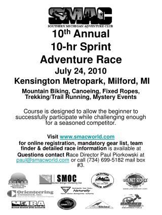 10 th  Annual  10-hr Sprint  Adventure Race July 24, 2010  Kensington Metropark, Milford, MI