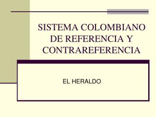 SISTEMA COLOMBIANO DE REFERENCIA Y CONTRAREFERENCIA