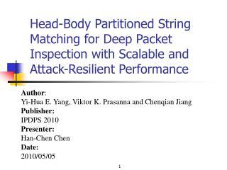 Author : Yi-Hua E. Yang, Viktor K. Prasanna and Chenqian Jiang Publisher: IPDPS 2010  Presenter: