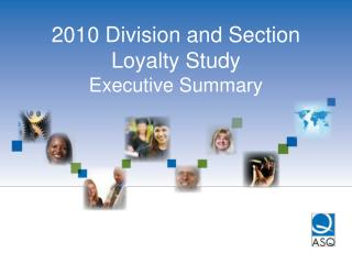 2010 Division and Section Loyalty Study Executive Summary