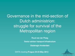 Ruud van der Ploeg Senior advisor transport infrastructure Stadsregio Amsterdam