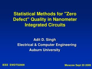 Statistical Methods for Zero Defect  Quality in Nanometer Integrated Circuits