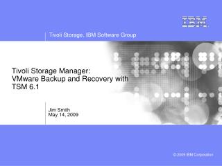 Tivoli Storage Manager: VMware Backup and Recovery with TSM 6.1