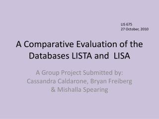 A Comparative Evaluation of the Databases LISTA and  LISA