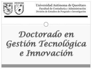 Doctorado en  Gestión Tecnológica e Innovación