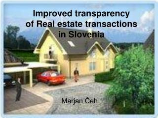 Improved transparency  of Real estate transactions  in Slovenia